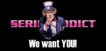 We Want You ! Series Addict recrute
